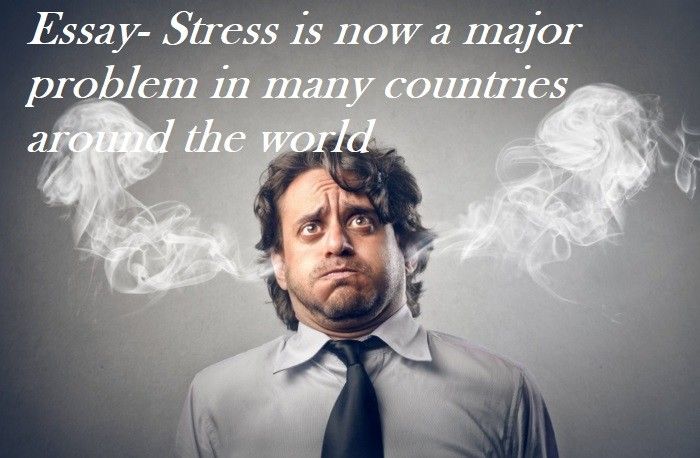 causes of stress in modern life. essay Among the most stressful concerns are trying to find a balance between the demands of home and work life top 10 stresses of modern life minutes of stress.