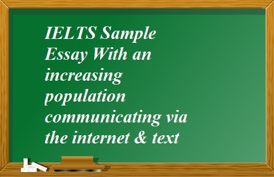 ielts sample essay an increasing population communicating via ielts sample essay an increasing population communicating via the internet text