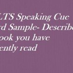 IELTS Speaking Cue Card Sample- Describe a book you have recently read