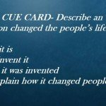 IELTS Speaking Cue Card Sample 1- Describe an invention changed the people's life
