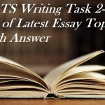 IELTS Writing Task 2- List of Latest Essay Topics With Answer 2017