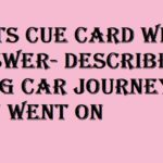 IELTS Cue Card With Answer- Describe a long car journey you went on