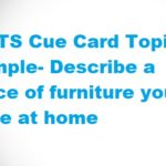 IELTS Cue Card Topic Sample- Describe a piece of furniture you have at home