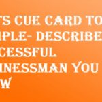 IELTS Cue Card Topic Sample- Describe a successful businessman you know