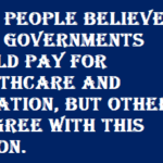 Essay- Governments should pay for healthcare and education or not